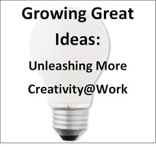 Growing Great Ideas: Unleashing More Creativity@Work E-Book